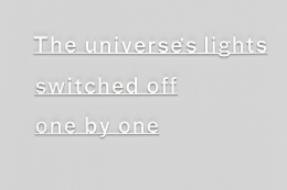 , The universe's lights switched off one by one, 2015