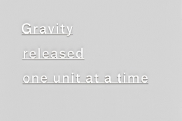 , Gravity released one unit at a time, 2015