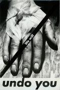 Barbara Kruger, Untitled (We will undo you), 1982photograph and type on paper10 3/8 x 6 7/8 inches (26.4 x 17.5 cm)