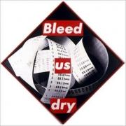 Barbara Kruger  Untitled (Bleed Us Dry), 1987