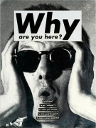 Barbara Kruger, Untitled (Why are you here?), 1991photograph and type on paper6 x 4 1/2 inches (15.2 x 11.4 cm)