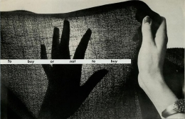 Barbara Kruger, Untitled (To buy or not to buy), 1987photograph and type on paper6 1/2 x 10 1/8 inches (16.5 x 25.7 cm)