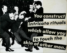 Barbara Kruger, Untitled (You construct intricate rituals which allow you to touch the skin of other men.), 1980photograph a…