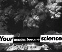 Barbara Kruger, Untitled (Your Manias Become Science),