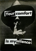Barbara Kruger, Untitled (Your comfort is my silence), 1981photograph and type on paper10 7/8 x 7 3/4 inches (27.6 x 19.7 cm)