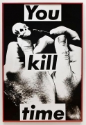 Barbara Kruger Untitled (You Kill Time), 1983