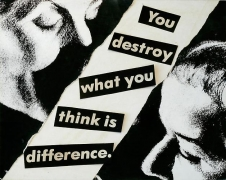 Barbara Kruger, Untitled (You destroy what you think is difference.), 1980