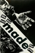 Barbara Kruger, Untitled (We are not made for you), 1982photograph and type on paper4 1/2 x 6 7/8 inches (11.4 x 17.5 cm)