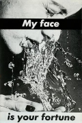 Barbara Kruger, Untitled (My face is your fortune), 1982photograph and type on paper10 1/2 x 7 inches (26.7 x 17.8 cm)