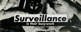 Barbara Kruger, Untitled (Surveillance is their busy work), 1988photograph and type on paper4 x 10 1/8 inches (10.2 x 25.7 c…