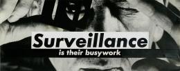 Barbara Kruger, Untitled (Surveillance is their busy work), 1988