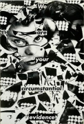 Barbara Kruger, Untitled (We are your circumstantial evidence), 1983photograph and type on paper9 3/8 x 6 3/8 inches (23.8 x…