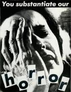 Barbara Kruger, Untitled (You substantiate our horror), 1983