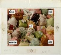 Barbara Kruger, Untitled (Give me all you've got), 1986