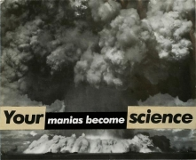 Barbara Kruger, Untitled (Your manias become science), 1982