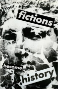 Barbara Kruger, Untitled (Your fictions become history), 1983
