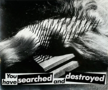 Barbara Kruger, Untitled (You have searched and destroyed), 1982photograph and type on paper8 1/8 x 9 3/4 inches (20.6 x 24.…