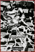 Barbara Kruger Untitled (We are your circumstantial evidence), 1983