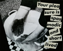 Barbara Kruger, Untitled (Your pleasure is spasmodic and short lived), 1980