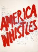 Ed Ruscha America Whistles, 1975 Lithograph, ed. 200