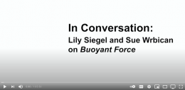 In Conversation: Lily Siegel and Sue Wrbican on Buoyant Force