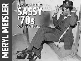 Purgatory & Paradise: Sassy 70's Suburbia & the City