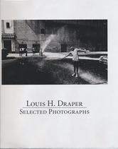 Louis H. Draper: Selected Photographs