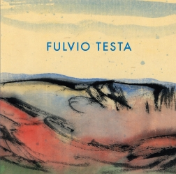 Catalogue Cover: Fulvio Testa: Recent Watercolors, October 2012