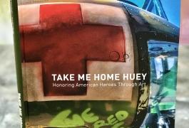 Take Me Home Huey_Honoring American Heroes Through Art