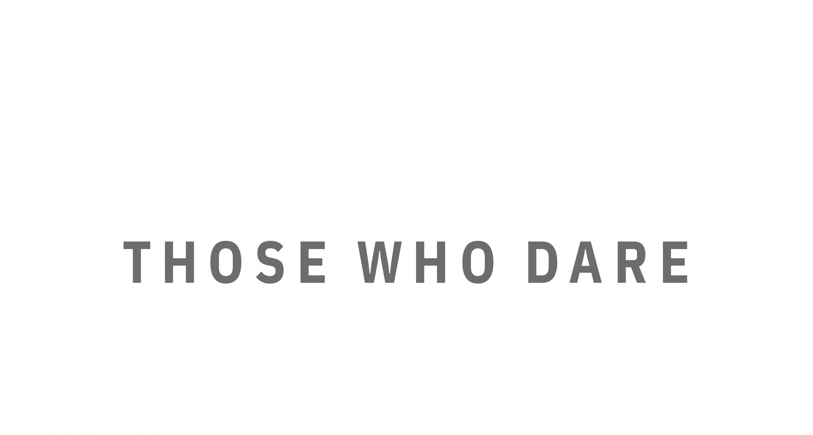 Those Who Dare: Group Exhibition