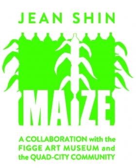 Press Release | Jean Shin: Maize at the Figge Art Museum