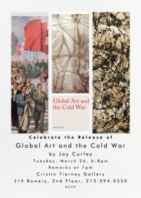 "Event | Book Release for Jay Curley's ""Global Art and the Cold War"""