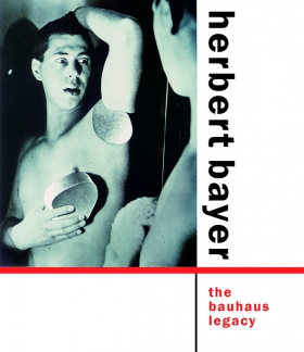 Herbert Bayer: Bauhaus and Beyond