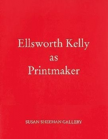 Ellsworth Kelly as Printmaker