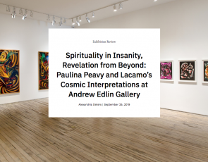 Spirituality in Insanity, Revelation from Beyond; Paulina Peavy and Lacamo's Cosmic Interpretations at  Andrew Edlin Gallery