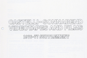 Castelli / Sonnabend Videotapes and Films 1976 – 1977 Supplement