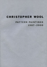 Christopher Wool: Pattern Paintings 1987 - 2000