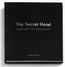 Janet Cardiff and George Bures Miller: The Secret Hotel