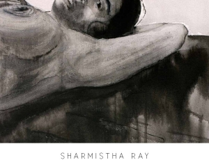 Reflections + Transformations | Recent Work by Sharmistha Ray