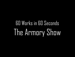 VIDEO: 60 Works in 60 Seconds at the Armory Show's Modern Pier