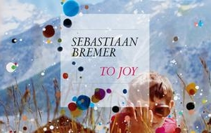 Sebastiaan Bremer's To Joy