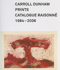 Carroll Dunham Prints: Catalogue Raisonne 1984-2006
