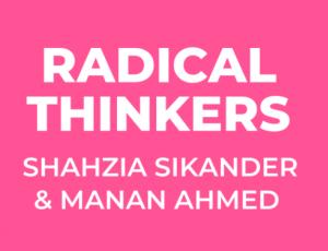 Radical Thinkers: Manan Ahmed & Shahzia Sikander
