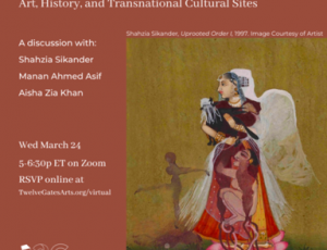 Chasing Chalawas: Art, History, and Transnational Cultural Sites, A virtual discussion with Shahzia Sikander, Manan Ahmed Asif, and 12G's Aisha Zia Khan