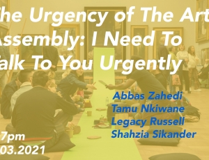 The Urgency of The Arts Assembly: I Need To Talk To You Urgently
