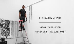 One-on-One: Adam Pendleton