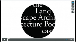 The Landscape Architecture Podcast