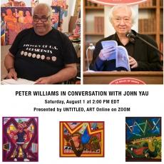 ARTIST TALK: PETER WILLIAMS IN CONVERSATION WITH CRITIC JOHN YAU