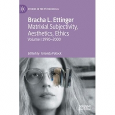 "Bracha Ettinger Releases New Book, ""Matrixial Subjectivity, Aesthetics, Ethics"""