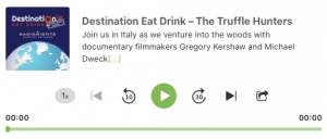 Destination Eat Drink – The Truffle Hunters